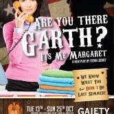 Are you there, Garth ? It's me, Margaret
