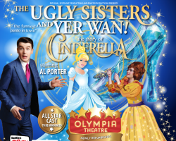 Olympia Panto The UGLY SISTER & YER WAN starts 16 December