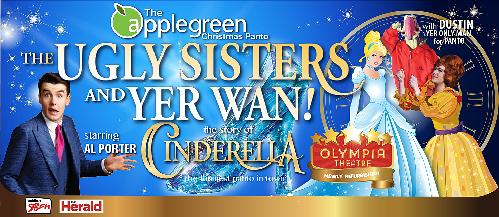 The Ugly Sisters & Yer Wan Olympia Theatre Pantomime