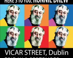 Here's To You, Ronnie Drew!