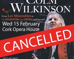 COLM WILKINSON CONCERT CANCELLED @ CORK OPERA HOUSE 15 FEB