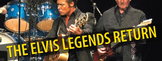 The Elvis Legends Are Back!